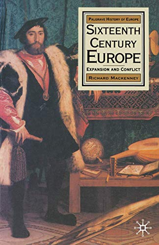 9780333369241: Sixteenth Century Europe: Expansion and Conflict (History of Europe)