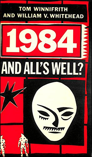 9780333369708: 1984 And All's Well?