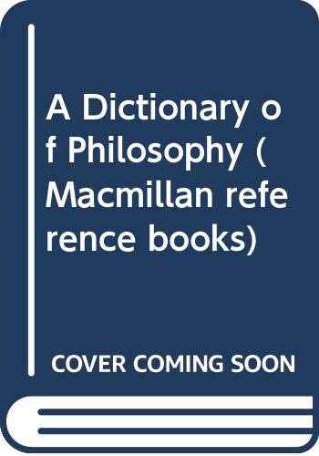 9780333369777: A Dictionary of Philosophy (Macmillan reference books)