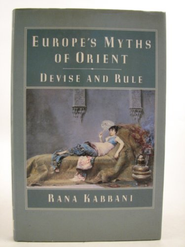 9780333370469: Europe's Myths of Orient: Devise and Rule