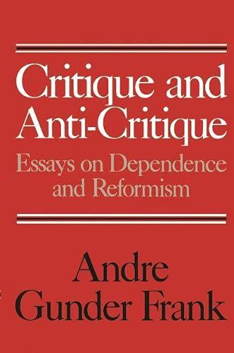 critique and anti critique essays on dependence 9780333371237 critique and anti critique essays on dependence and reformism