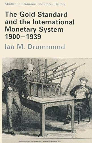 9780333372081: The Gold Standard and the International Monetary System, 1900-1939