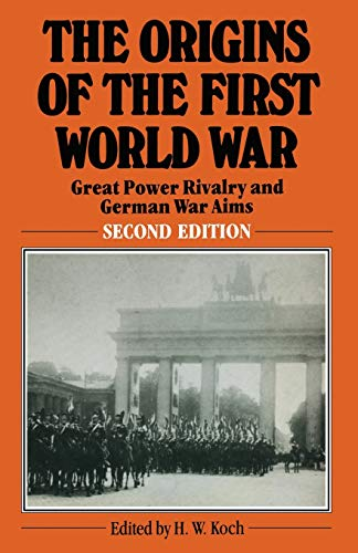9780333372982: The Origins of the First World War: Great Power Rivalry and German War Aims