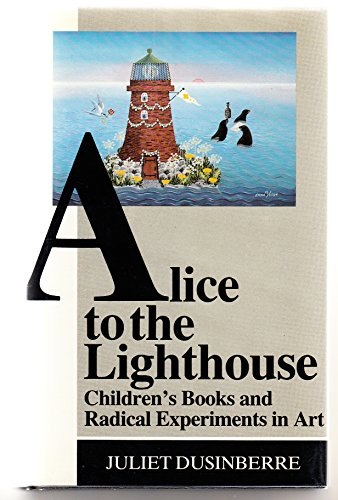 9780333373408: Alice to the Lighthouse: Children's Books and Radical Experiments in Art