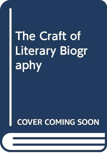 9780333373484: The Craft of Literary Biography