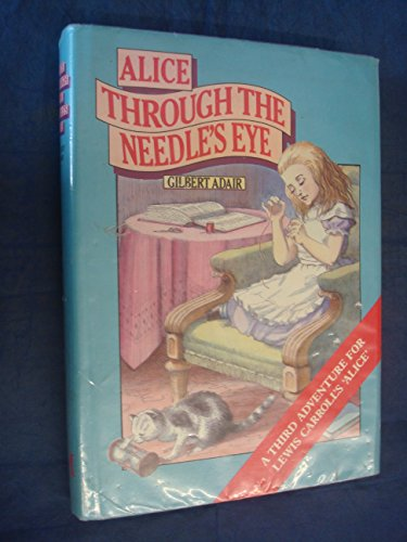 9780333373613: Alice Through the Needle's Eye: A Third Adventure for Lewis Carroll's Alice