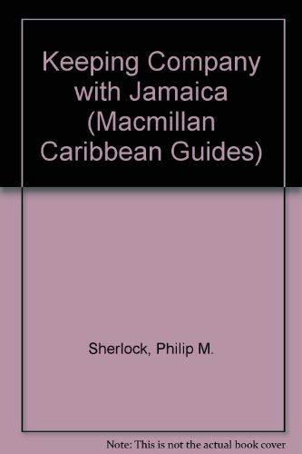 Keeping Company with Jamaica (Macmillan Caribbean Guides): Sherlock, Philip M.
