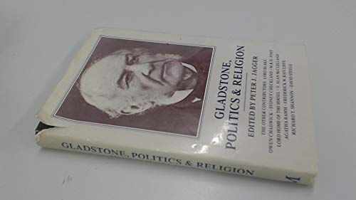 GLADSTONE, POLITICS AND RELIGION. A collection of Founder?s Day Lectures delivered at St. Deiniol...