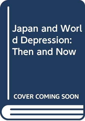 9780333374979: Japan and World Depression: Then and Now