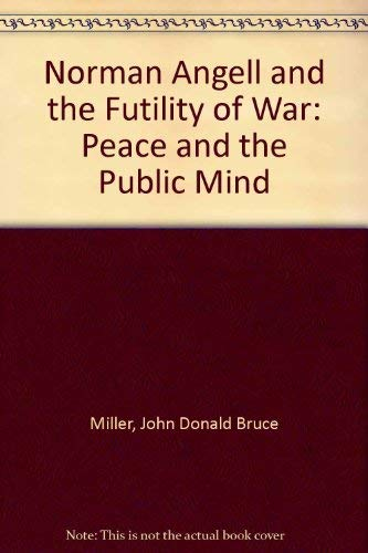 9780333374986: Norman Angell and the Futility of War: Peace and the Public Mind