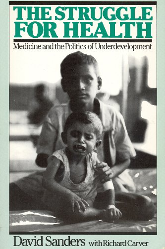 9780333375303: The Struggle for Health: Medicine and the Politics of Underdevelopment