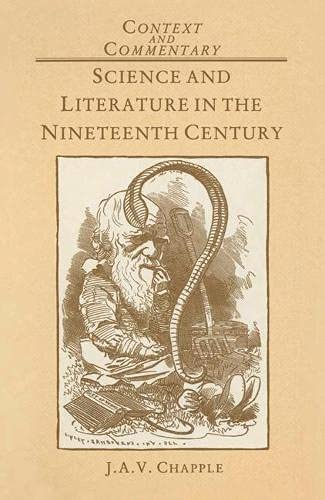 Science and Literature in the Nineteenth Century (Context & commentary) (0333375866) by John Chapple