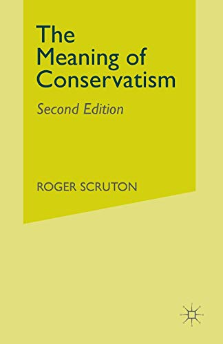 9780333376355: The Meaning of Conservatism