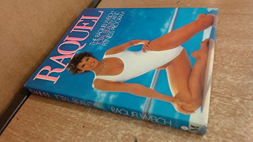 9780333376768: Raquel: Raquel Welch Total Beauty and Fitness Programme