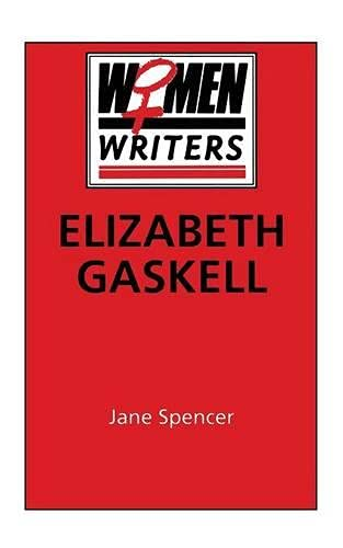 Elizabeth Gaskell (Women Writers) (0333379470) by Jane Spencer