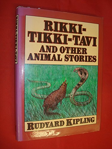 Rikki-Tikki-Tavi and Other Animal Stories by Rudyard Kipling ...