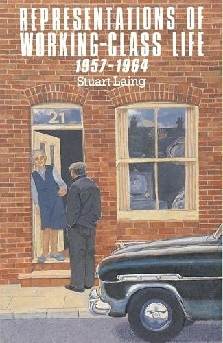 Representations of Working-Class Life 1957-1964: Stuart Laing