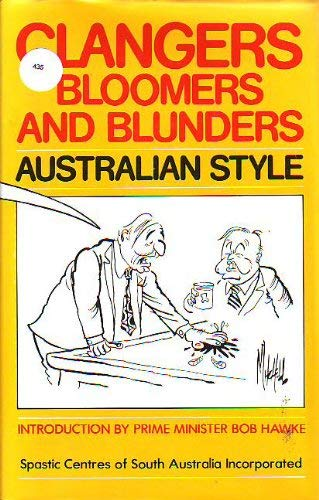 Clangers, Bloomers and Blunders Australian Style Produced in Association with Spastic Centres of ...