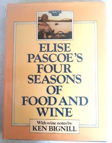 9780333380758: Elise Pascoe's Four Seasons of Food and Wine