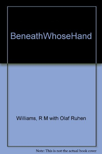 9780333380871: Beneath whose hand: The autobiography of R.M. Williams with Olaf Ruhen