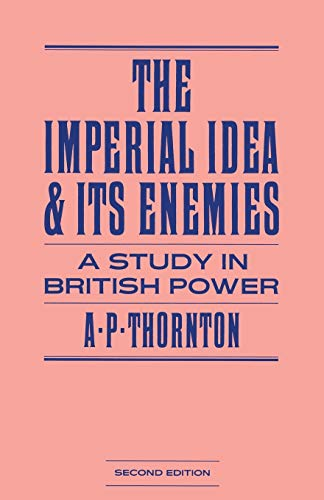 9780333382578: The Imperial Idea and its Enemies: A Study in British Power