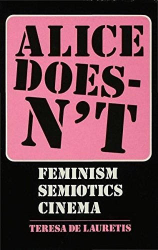 9780333382875: Alice Doesn't: Feminism, Semiotics, Cinema (Language, Discourse, Society)
