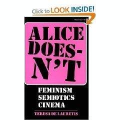 9780333382882: Alice Doesn't: Feminism, Semiotics, Cinema