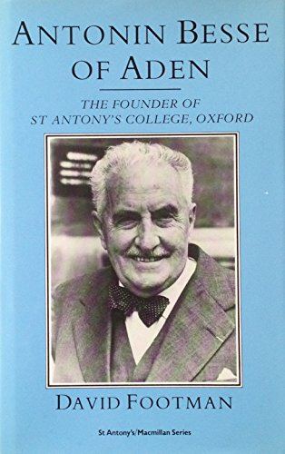 9780333385081: Antonin Besse of Aden: The Founder of St. Antony's College, Oxford (St. Anthony's Macmillan Series)