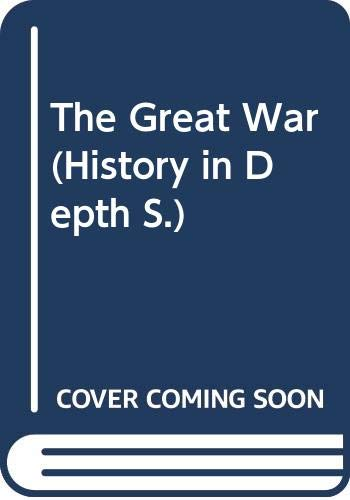 9780333385890: The Great War (History in Depth)