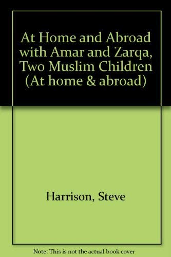 9780333386125: At Home and Abroad with Amar and Zarqa, Two Muslim Children (At home & abroad)