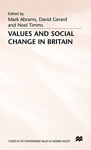 Values & Social Change in Britain (Studies in the Contemporary Values of Modern Society) (0333386760) by Timms, Noel; Abrams, Mark; Gerard, David