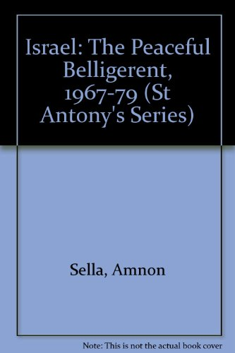 Israel the Peaceful Belligerent, 1967-79: Sella, Amnon; Yishai, Yael
