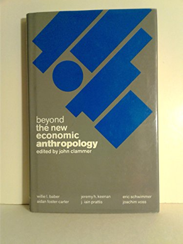 9780333388570: Beyond the New Economic Anthropology