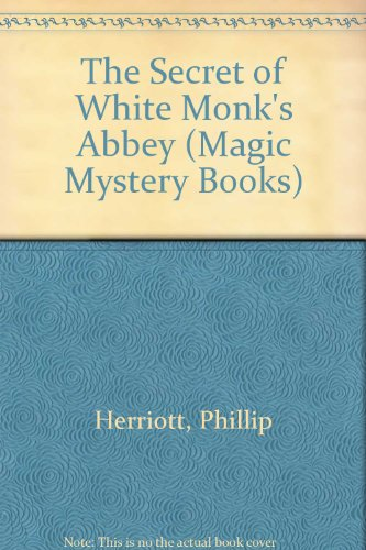 9780333388938: The Secret of White Monk's Abbey (Magic Mystery Books)