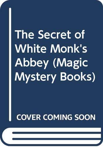 9780333388945: Secret of White Monk's Abbey (Magic Mystery Books)