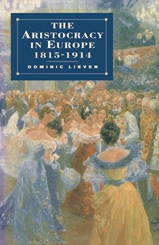 9780333389331: The Aristocracy in Europe, 1815-1914