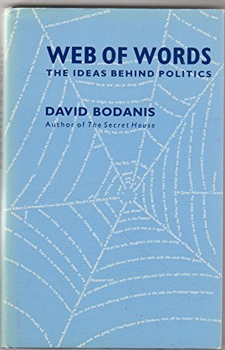 Web of Words: The Ideas Behind Politics (0333389751) by David Bodanis