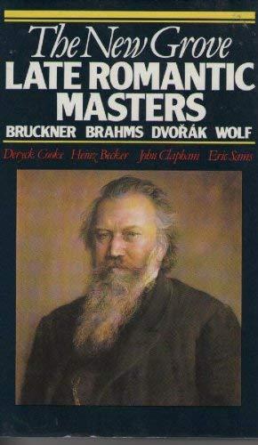 9780333390252: The New Grove Late Romantic Masters: Bruckner, Brahms, Dvorak, Wolf (New Grove Composer Biography S.)