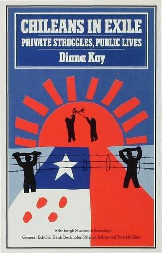 9780333391921: Chileans in Exile: Private Struggles, Public Lives (Edinburgh Studies in Culture & Society)