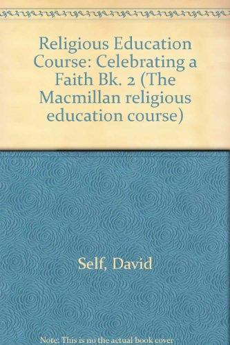 9780333392171: Religious Education Course: Celebrating a Faith Bk. 2 (The Macmillan religious education course)