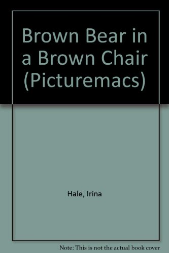 9780333392942: Brown Bear in a Brown Chair (Picturemacs)