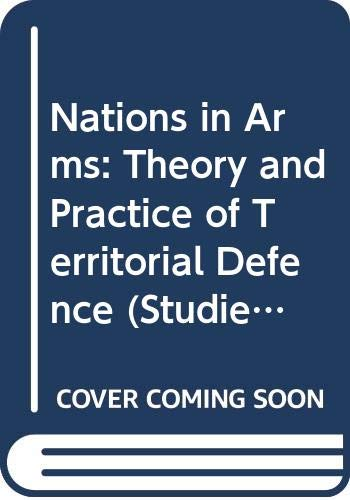 9780333393062: Nations in Arms: Theory and Practice of Territorial Defence (Studies in international security)