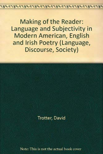 9780333393192: Making of the Reader: Language and Subjectivity in Modern American, English and Irish Poetry