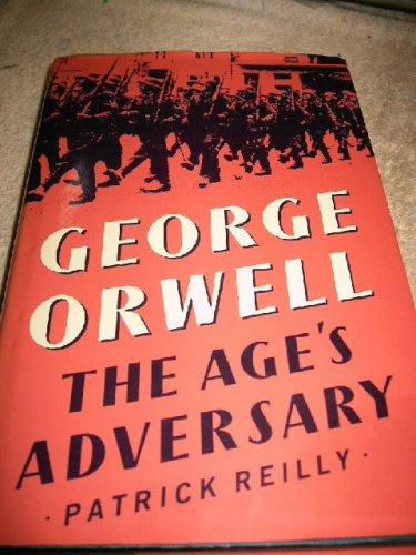 9780333393888: George Orwell: The Age's Adversary