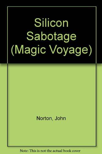 Silicon Sabotage (Magic Voyage) (0333393996) by John Norton
