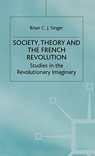 9780333394342: Society, Theory and the French Revolution: Studies in the Revolutionary Imaginary