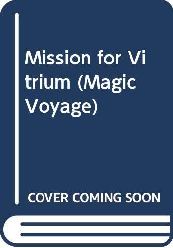 Mission for Vitrium (Magic Voyage) (0333394763) by John Norton