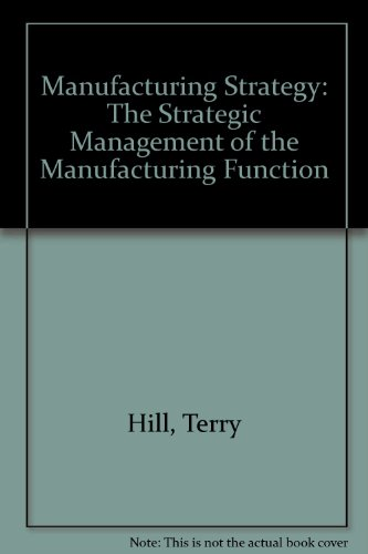 9780333394779: Manufacturing Strategy: The Strategic Management of the Manufacturing Function