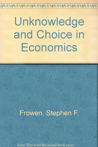 9780333394809: Unknowledge and Choice in Economics