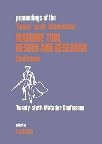 Machine Tool Design and Research: 26th: International: B.J. Davies
